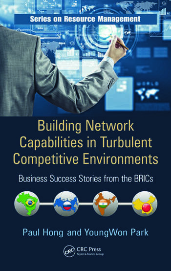 Building Network Capabilities in Turbulent Competitive Environments Business Success Stories from the BRICs book cover