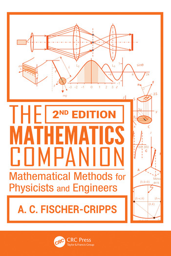 The Mathematics Companion Mathematical Methods for Physicists and Engineers, 2nd Edition book cover