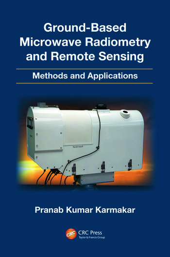 Ground-Based Microwave Radiometry and Remote Sensing Methods and Applications book cover