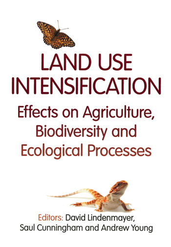 Land Use Intensification Effects on Agriculture, Biodiversity, and Ecological Processes book cover