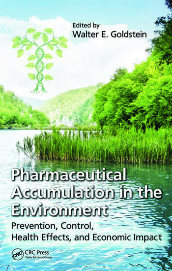 Pharmaceutical Accumulation in the Environment Prevention, Control, Health Effects, and Economic Impact book cover