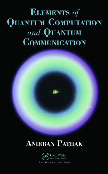 Elements of Quantum Computation and Quantum Communication book cover