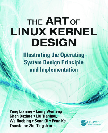 The Art of Linux Kernel Design Illustrating the Operating System Design Principle and Implementation book cover