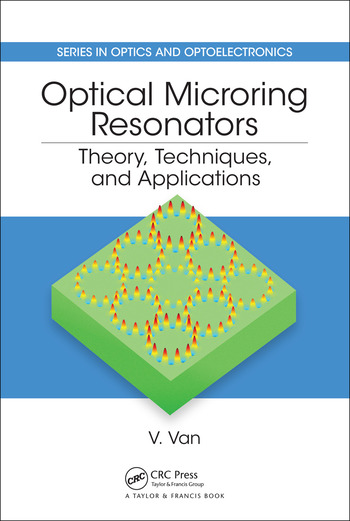 Optical Microring Resonators Theory, Techniques, and Applications book cover