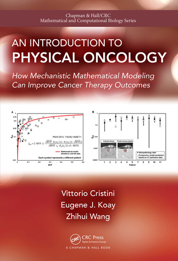 An Introduction to Physical Oncology How Mechanistic Mathematical Modeling Can Improve Cancer Therapy Outcomes book cover