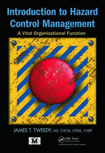 Introduction to Hazard Control Management: A Vital Organizational ...
