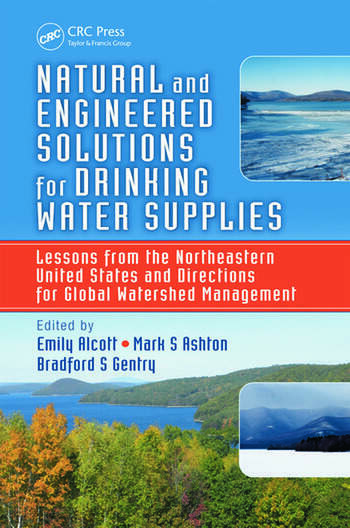 Natural and Engineered Solutions for Drinking Water Supplies Lessons from the Northeastern United States and Directions for Global Watershed Management book cover
