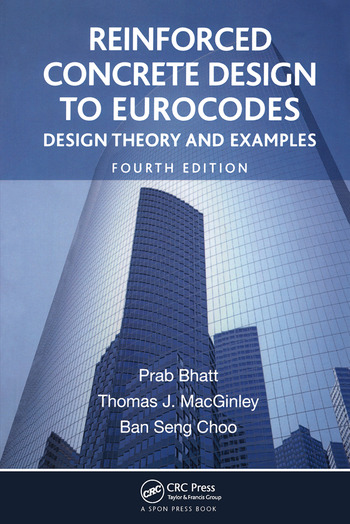 Reinforced Concrete Design to Eurocodes Design Theory and Examples, Fourth Edition book cover