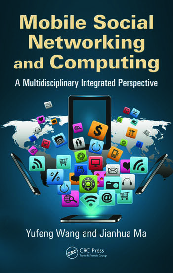 Mobile Social Networking and Computing A Multidisciplinary Integrated Perspective book cover