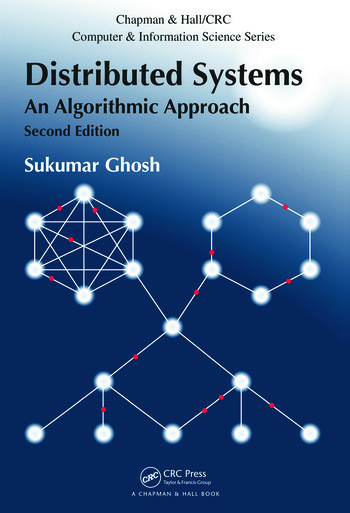 Distributed Systems An Algorithmic Approach Second