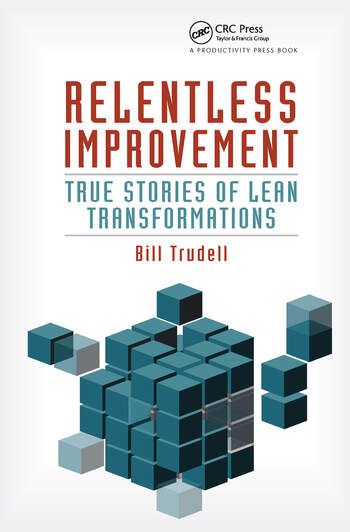 Relentless Improvement True Stories of Lean Transformations book cover