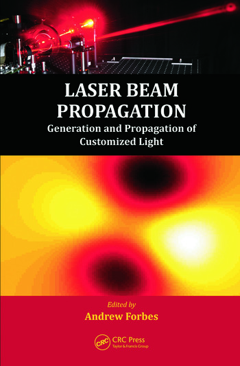 Laser Beam Propagation Generation and Propagation of Customized Light book cover