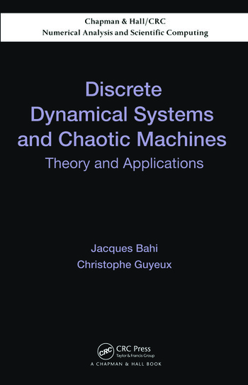 Discrete Dynamical Systems and Chaotic Machines Theory and Applications book cover