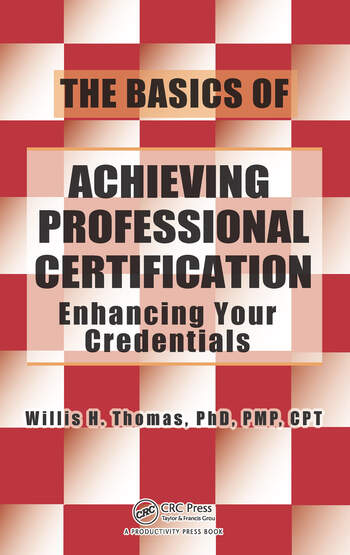 The Basics of Achieving Professional Certification Enhancing Your Credentials book cover
