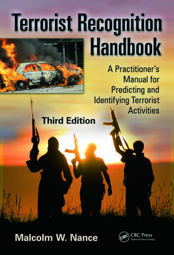 Terrorist Recognition Handbook A Practitioner's Manual for Predicting and Identifying Terrorist Activities, Third Edition book cover