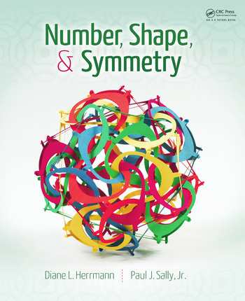 Number, Shape, & Symmetry An Introduction to Number Theory, Geometry, and Group Theory book cover
