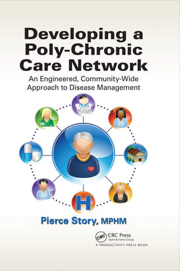 Developing a Poly-Chronic Care Network An Engineered, Community-Wide Approach to Disease Management book cover