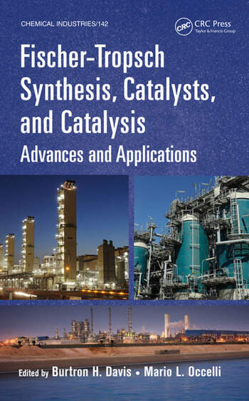 Fischer-Tropsch Synthesis, Catalysts, and Catalysis Advances and Applications book cover