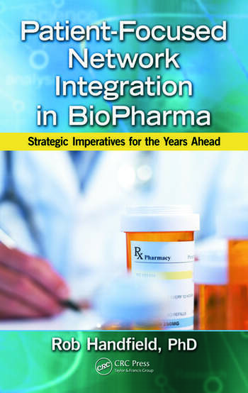 Patient-Focused Network Integration in BioPharma Strategic Imperatives for the Years Ahead book cover