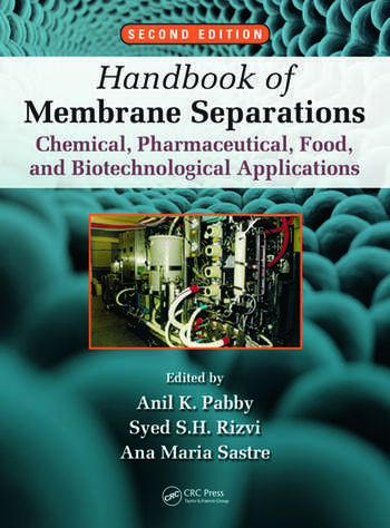 Handbook of Membrane Separations Chemical, Pharmaceutical, Food, and Biotechnological Applications, Second Edition book cover
