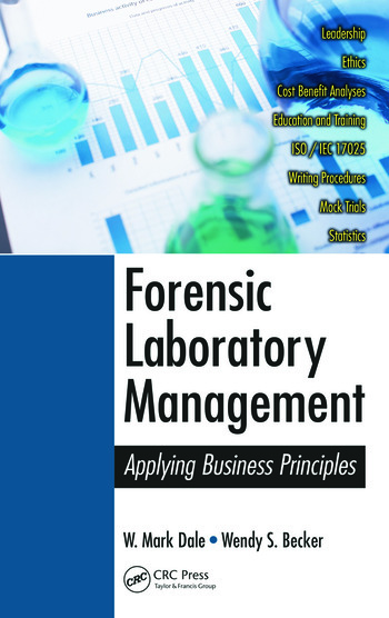 Forensic Laboratory Management Applying Business Principles book cover