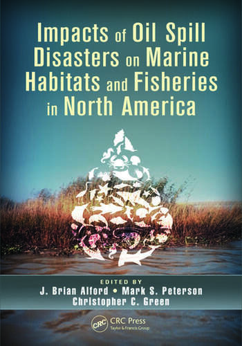 Impacts of Oil Spill Disasters on Marine Habitats and Fisheries in North America book cover