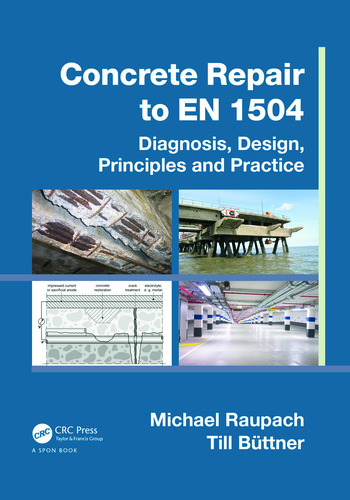 Concrete Repair to EN 1504 Diagnosis, Design, Principles and Practice book cover