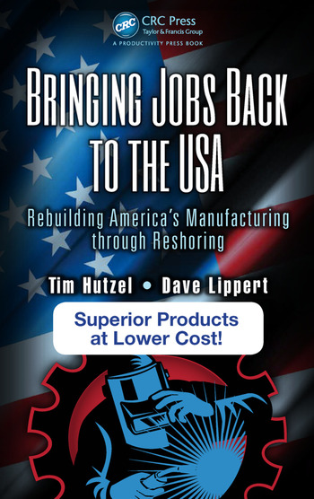 Bringing Jobs Back to the USA Rebuilding America's Manufacturing through Reshoring book cover