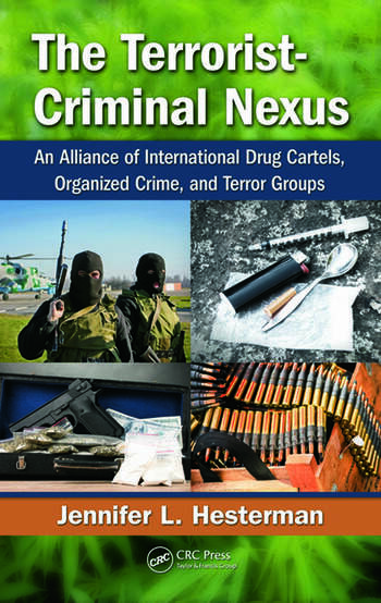 The Terrorist-Criminal Nexus An Alliance of International Drug Cartels, Organized Crime, and Terror Groups book cover