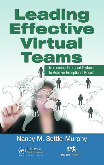 Leading Effective Virtual Teams Overcoming Time and Distance to Achieve Exceptional Results book cover