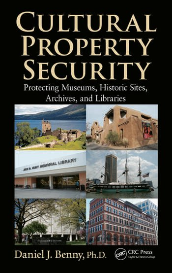 Cultural Property Security Protecting Museums, Historic Sites, Archives, and Libraries book cover