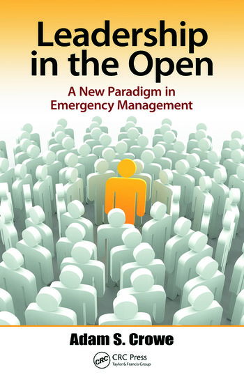 Leadership in the Open A New Paradigm in Emergency Management book cover