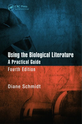 Using the Biological Literature A Practical Guide, Fourth Edition book cover