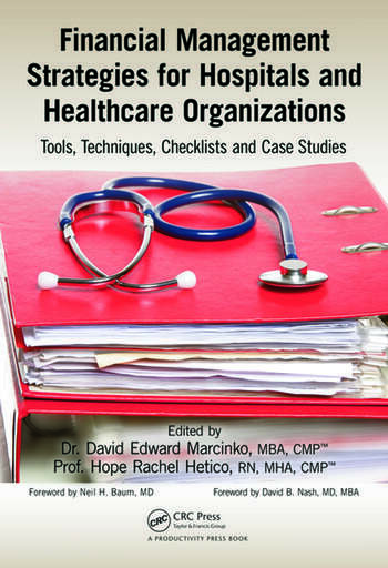 Financial Management Strategies for Hospitals and Healthcare Organizations Tools, Techniques, Checklists and Case Studies book cover