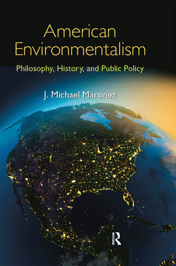 American Environmentalism Philosophy, History, and Public Policy book cover