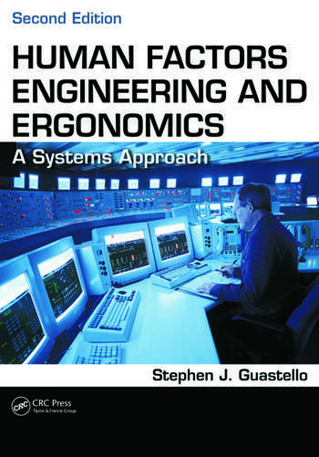 Human Factors Engineering and Ergonomics A Systems Approach, Second Edition book cover