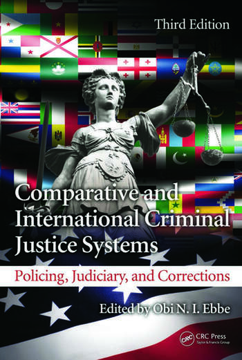 Comparative and International Criminal Justice Systems Policing, Judiciary, and Corrections, Third Edition book cover