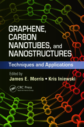 Graphene, Carbon Nanotubes, and Nanostructures Techniques and Applications book cover