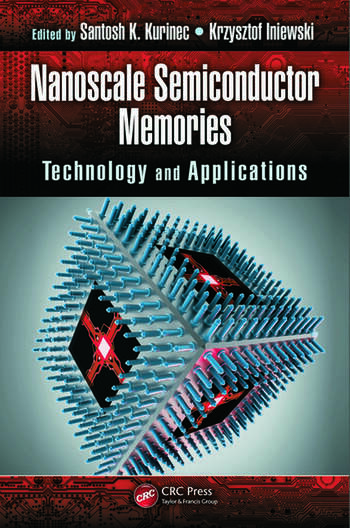 Nanoscale Semiconductor Memories Technology and Applications book cover