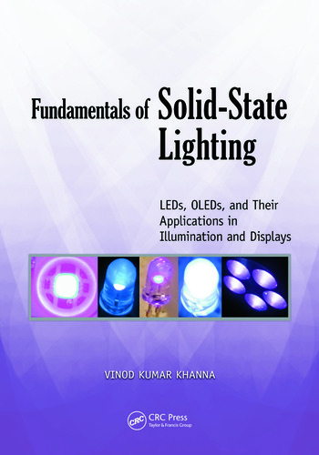 Fundamentals of Solid-State Lighting LEDs, OLEDs, and Their Applications in Illumination and Displays book cover