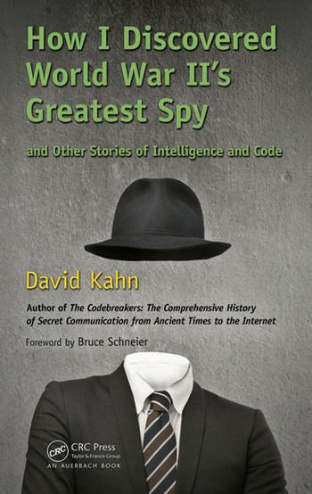 How I Discovered World War II's Greatest Spy and Other Stories of Intelligence and Code book cover