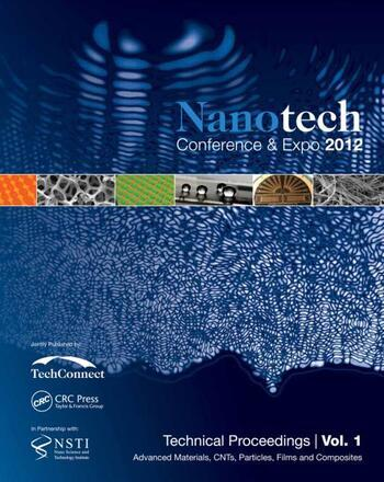 Nanotechnology 2012 Advanced Materials, CNTs, Films and Composites Technical Proceedings of the 2012 NSTI Nanotechnology Conference and Expo (Volume 1) book cover