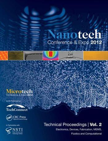Nanotechnology 2012 Electronics, Devices, Fabrication, MEMS, Fluidics and Computation: Technical Proceedings of the 2012 NSTI Nanotechnology Conference and Expo (Volume 2) book cover