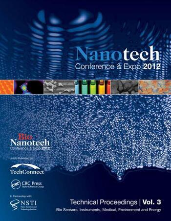 Nanotechnology 2012 Bio Sensors, Instruments, Medical, Environment and Energy: Technical Proceedings of the 2012 NSTI Nanotechnology Conference and Expo (Volume 3 ) book cover