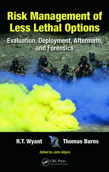 Risk Management of Less Lethal Options Evaluation, Deployment, Aftermath, and Forensics book cover