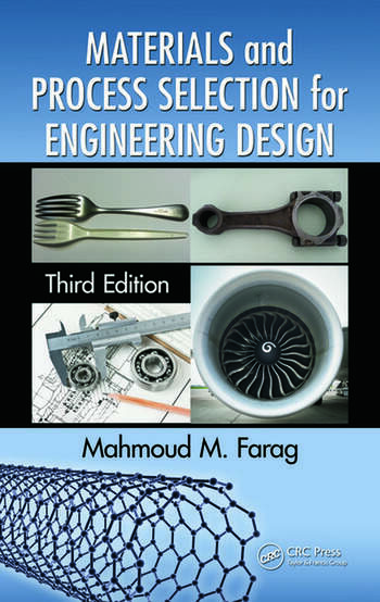 Materials and Process Selection for Engineering Design - CRC