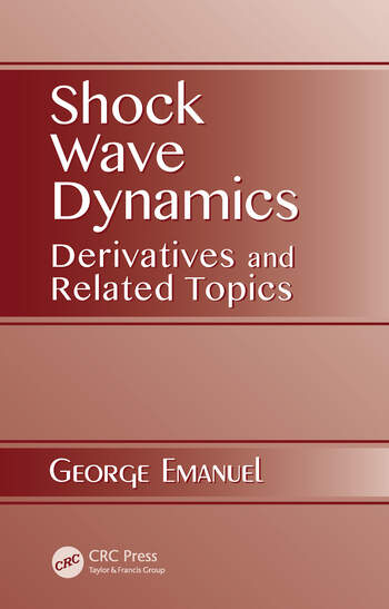 Shock Wave Dynamics Derivatives and Related Topics book cover