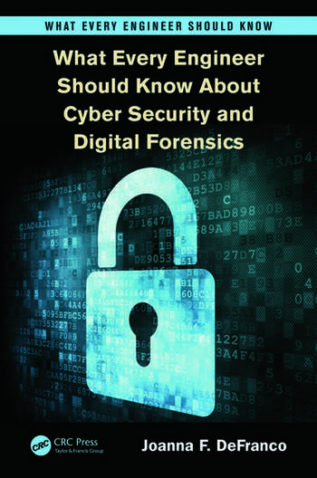 What Every Engineer Should Know About Cyber Security and Digital Forensics book cover