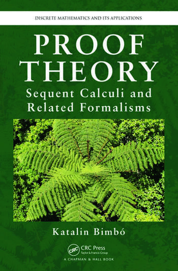Proof Theory Sequent Calculi and Related Formalisms book cover