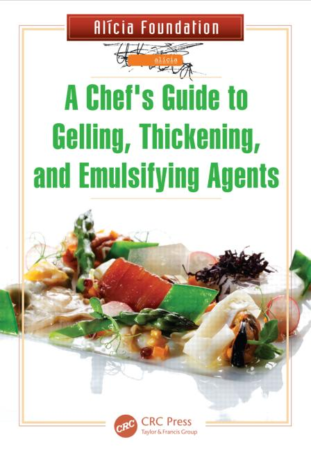 A Chef's Guide to Gelling, Thickening, and Emulsifying Agents book cover